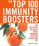 The Top 100 Immunity Boosters: 100 Re...