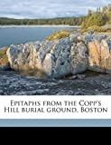 img - for Epitaphs from the Copp's Hill burial ground, Boston book / textbook / text book