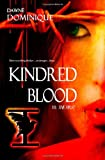 Kindred Blood  Amazon.Com Rank: # 7,045,631  Click here to learn more or buy it now!