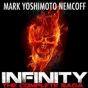 Infinity: The Complete Saga | [Mark Yoshimoto Nemcoff]