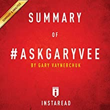Summary of #AskGaryVee: By Gary Vaynerchuk | Includes Analysis Audiobook by  Instaread Narrated by Dwight Equitz
