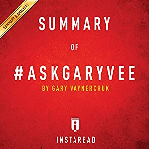 Summary of #AskGaryVee: By Gary Vaynerchuk | Includes Analysis Audiobook