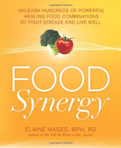 Food Synergy: Unleash Hundreds Of Powerful Healing Food Combinations To Fight Disease And Live Well front-563160