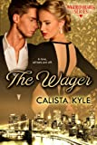The Wager: A Billionaire Romance (Wagered Hearts Series Book 1) (English Edition)