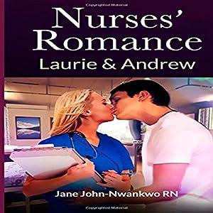 Nurses' Romance: Laurie & Andrew Audiobook
