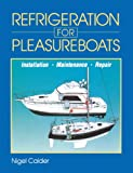 Refrigeration for Pleasureboats: Installation, Maintenance and Repair