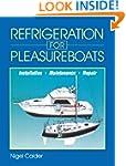 Refrigeration for Pleasureboats: Inst...