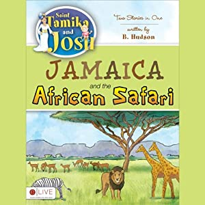 Saint Tamika and Josh: Jamaica and the African Safari | [B. Hudson]