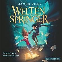 Weltenspringer Hörbuch von James Riley Gesprochen von: Rainer Strecker
