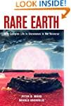 Rare Earth: Why Complex Life is Uncom...
