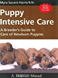 Puppy Intensive Care - A Breeder's Guide to Care of Newborn Puppies with DVD