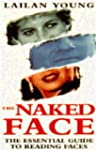 The Naked Face: Essential Guide to Re...