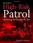 High-Risk Patrol: Reducing the Danger...