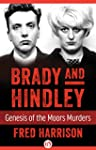 Brady and Hindley: Genesis of the Moo...