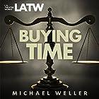 Buying Time Hörspiel von Michael Weller Gesprochen von: Bob Adrian, Rengin Altay, Lisa Dodson, Michael Gross, Scott Heckman, Gary Houston