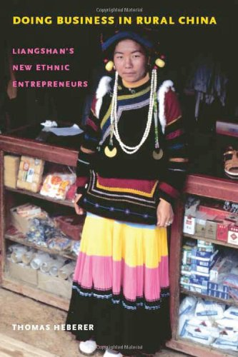 Doing Business in Rural China: Liangshan's New Ethnic Entrepreneurs (Studies on Ethnic Groups in China)