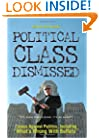 "Political Class Dismissed: Essays Against Politics, Including ""What's Wrong With Buffalo"""