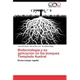 Biotecnología y su aplicación en los bosques Templado Austral: Biotecnología vegetal