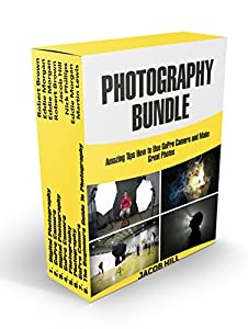 Photography BUNDLE: Amazing Tips How to Use GoPro Camera and Make Great Photos (photography, digital photography, gopro camera)