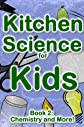 Kitchen Science for Kids: Chemistry and More