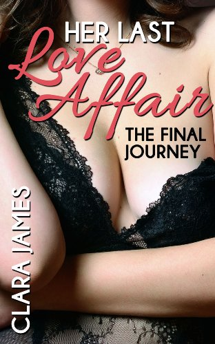 Clara James - (2 Book Bundle) Her Last Love Affair: 2 & 3