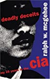 Deadly Deceits: My 25 Years in the CIA (1876175192) by Ralph McGehee