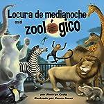 Locura de medianoche en el zoológico [Midnight Madness at the Zoo] | Sherryn Craig
