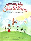 Among the Odds & Evens: A Tale of Adventure (0374303436) by Priscilla Turner