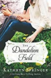 The Dandelion Field (A Banister Falls Novel)