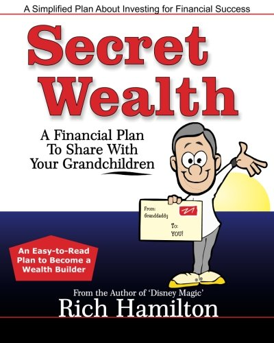 Secret Wealth: A Financial Plan To Share With Your Grandchildren