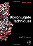 img - for By Greg T. Hermanson - Bioconjugate Techniques: 2nd (second) Edition book / textbook / text book