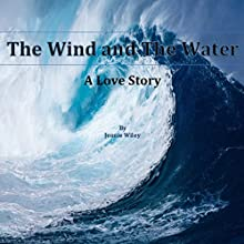 Wind and Water: A Love Story Audiobook by Jennie Wiley Narrated by Jodi Stapler