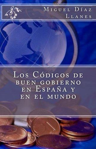 Los Codigos de buen gobierno en Espana y en el mundo