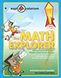 img - for The Math Explorer: Games and Activities for Middle School Youth Groups (Exploratorium series) by Pat Murphy (2004-10-28) book / textbook / text book