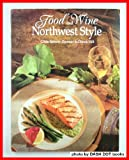 img - for Food and Wine Northwest Style book / textbook / text book