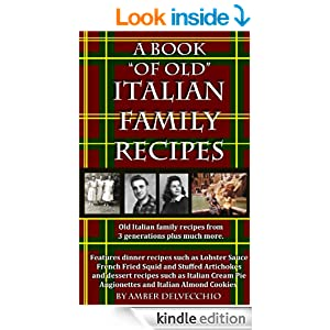 a book of old italian family recipes   kindle edition by