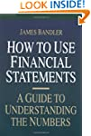 How to Use Financial Statements: A Gu...