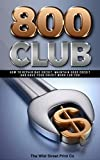 800 Club: How to Repair Bad Credit, Maintain Good Credit and have Your Credit Work for YOU!