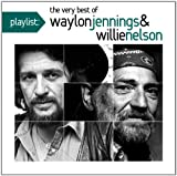 Playlist: The Very Best of Nelson & Jennings Waylon Jennings & Willie Nelson