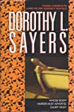 Dorothy L. Sayers Three complete Lord Peter Wimsey novels : Whose Body?, Murder Must Advertise, Gaudy Night