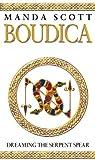 Boudica 4. Dreaming the Serpent Spear (0553814087) by Manda Scott
