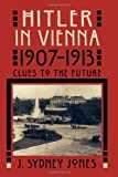 img - for Hitler in Vienna, 1907-1913: Clues to the Future book / textbook / text book