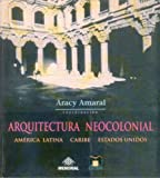img - for Arquitectura neocolonial : Am rica Latina, Caribe, Estados Unidos (Arte universal) (Spanish Edition) book / textbook / text book