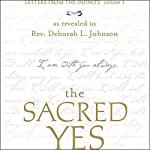 The Sacred Yes: Letters from the Infinite, Volume 1 | Deborah L. Johnson