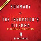 Summary of The Innovator's Dilemma: by Clayton M. Christensen | Includes Analysis Hörbuch von  Instaread Gesprochen von: Dwight Equitz