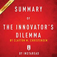Summary of The Innovator's Dilemma: by Clayton M. Christensen | Includes Analysis Audiobook by  Instaread Narrated by Dwight Equitz