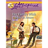 Her Family Wish (Love Inspired) ~ Betsy St. Amant