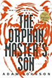 The Orphan Masters Son: A Novel