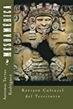 img - for Mesoam rica: Retrato Cultural del Territorio (Spanish Edition) book / textbook / text book