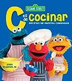 Sesame Street C es de Cocinar Recetas de Nuestra Comunidad (0470908858) by McQuillan